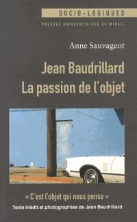 Jean Baudrillard la Passion de l Objet