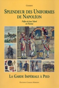 Splendeur des Uniformes de Napoléon, Tome 2 : La Garde Impériale à pied