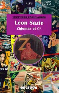 Léon Sazie : Zigomar et cie