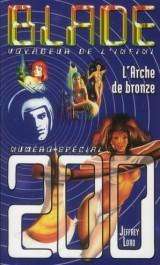 Blade 200 : L'Arche de Bronze