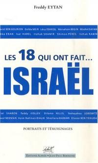 Les 18 qui ont fait Israël : Portraits et témoignages