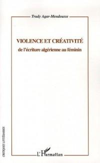 Violence et créativité : De l'écriture algérienne au féminin