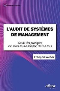 L'audit de systèmes de management: Guide des pratiques - ISO 19011:2018 et ISO/IEC 17021-1:2015