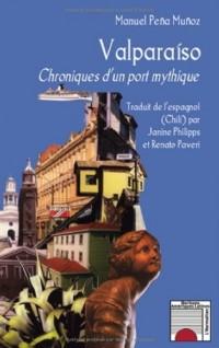 Valparaiso : Chroniques d'un port mythique