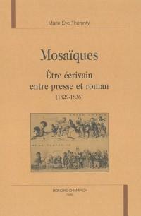 Mosaïques : être écrivain entre presse et roman 1829-1836