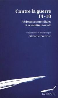 Les résistances mondiales à la guerre 1914-1918