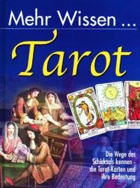 Mehr Wissen. Tarot.