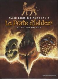 La Porte d'Ishtar, Tome 1 : La nuit des masques