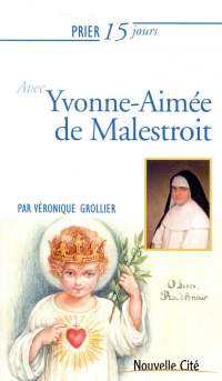 Prier 15 jours avec Yvonne Aimée de Malestroit