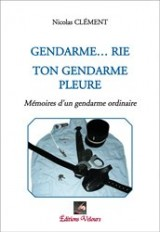 Gendarme...Rie Ton Gendarme Pleure
