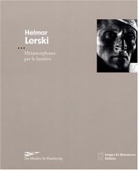 Helmar Lerski : Métamorphoses par la lumière