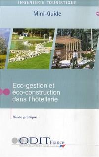 Eco-gestion et éco-construction dans l'hôtellerie : Guide pratique