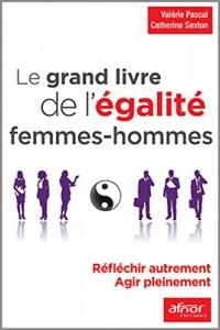 Le Grand Livre de l Egalite Femmes - Hommes