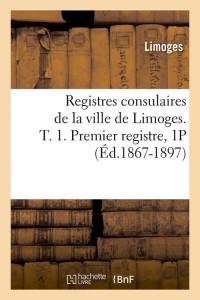 Registres de limoges  t  1  1p  ed 1867 1897