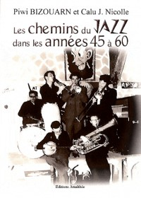 Les Chemins du Jazz Dans les Annees 45 a