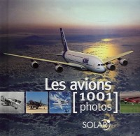 Les avions : 1001 Photos