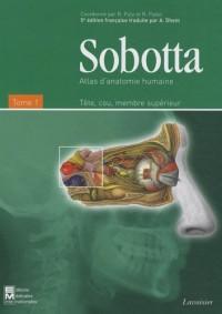 Atlas d'anatomie humaine Sobotta : Tome 1, Tête, cou, membre supérieur