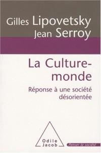 La culture-monde : Réponse à une société désorientée