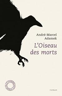L'Oiseau des morts (nouvelle édition)
