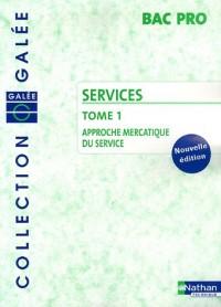 Services Bac pro : Tome 1, Approche mercatique du service