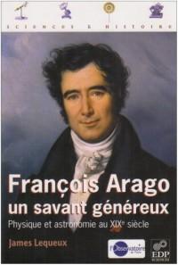 François Arago, un savant généreux : Physique et astronomie au XIXe siècle