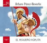 Mi primer Arturo Pérez-Reverte. El pequeño Hoplita