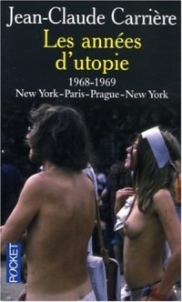 Les années d'utopie : 1968-1969 New York-Paris-Prague-New York
