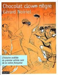 CHOCOLAT CLOWN NEGRE : L'histoire oubliée du premier artiste noir de la scène