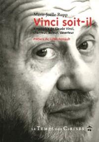 Vinci soit-il : Biographie de Claude Vinci, chanteur, auteur, déserteur