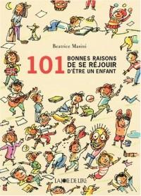 101 Bonnes raisons d'être un enfant