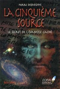 La cinquième source : Le secret de l'évangile caché