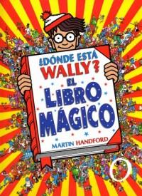 Donde esta Wally?/ Where's Wally?: El libro magico/ The Wonder Book