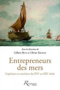 Entrepreneurs des mers - Capitaines et mariniers du XVIe au XIXe siècle