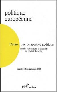 Politique européenne, N° 10 Printemps 2003 : L'euro : une perspective politique