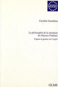 La philosophie de la sensation de Maurice Pradines: Espace et genèse de l'Esprit