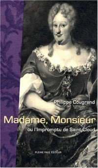 Madame, Monsieur : Ou l'impromptu de Saint-Cloud