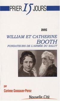 Prier 15 jours avec William et Catherine Booth