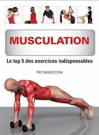 Musculation. le Top 5 des Exercices Indispensables