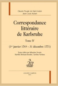 CORRESPONDANCE LITTÉRAIRE DE KARLSRUHE. Tome 3. (1er janvier 1769 - 31 décembre 1771)