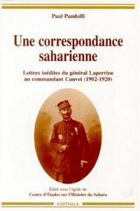 Une correspondance saharienne : Lettres inédites du général Laperrine au commandant Cauvet (1902-1920)