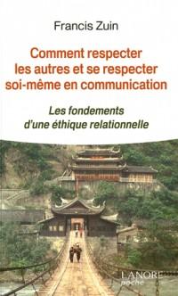 Comment respecter les autres et se respecter soi-même en communication