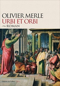 Urbi et orbi: Le roman de Paul et des premiers chrétiens