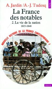 Nouvelle histoire de la France contemporaine, tome 7 : La France des notables, la vie de la nation