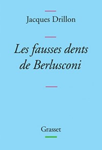Les fausses dents de Berlusconi: collection Bleue