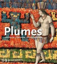 Plumes : Visions de l'Amérique précolombienne