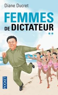 Femmes de dictateur : Tome 2