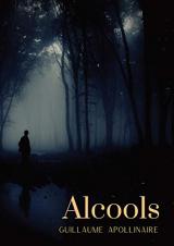 Alcools: un recueil de poèmes de Guillaume Apollinaire, paru en 1913
