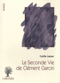 La seconde vie de Clément Garcin