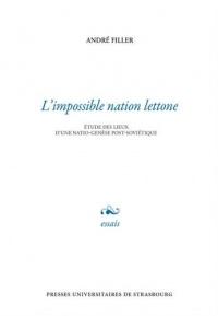 L'impossible nation lettone : Etude des lieux d'une natio-genèse post-soviétique