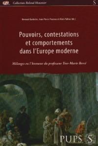 Pouvoirs, contestations et comportements dans l'Europe moderne : mélange en l'honneur du professeur Yves-Marie Bercé